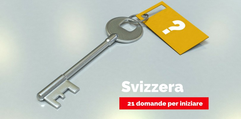 21 domande specifiche su fare impresa in Svizzera (casi concreti)