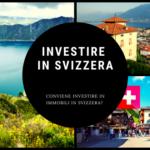 Investire in immobili in Svizzera